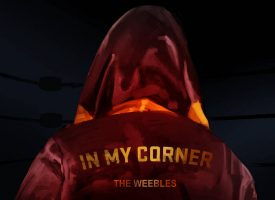 The Weebles: In My Corner